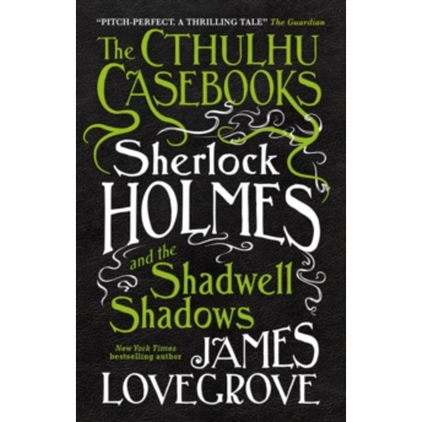 Cthulhu Casebooks : Sherlock Holmes and the Shadwell Shadows