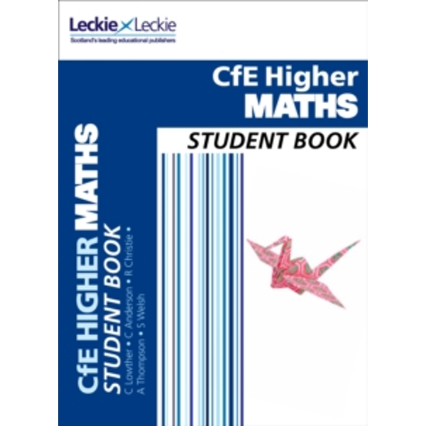 CfE Higher Maths Student Book (Student Book) by Claire Anderson, Stuart Welsh, Leckie & Leckie, Craig Lowther, Andrew Thompson, Robin Christie (Paperback, 2014)