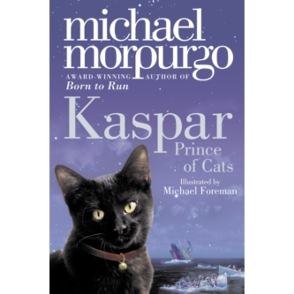 Kaspar: Prince of Cats by Michael Morpurgo (Paperback, 2010)