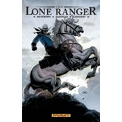 The Lone Ranger Volume 2: Lines Not Crossed