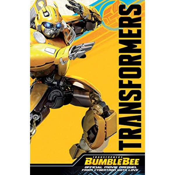 Transformers Bumblebee Movie Prequel From Cybertron With Love Paperback / softback 2018