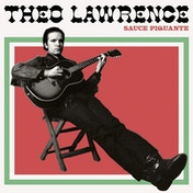Theo Lawrence - Sauce Piquante Vinyl