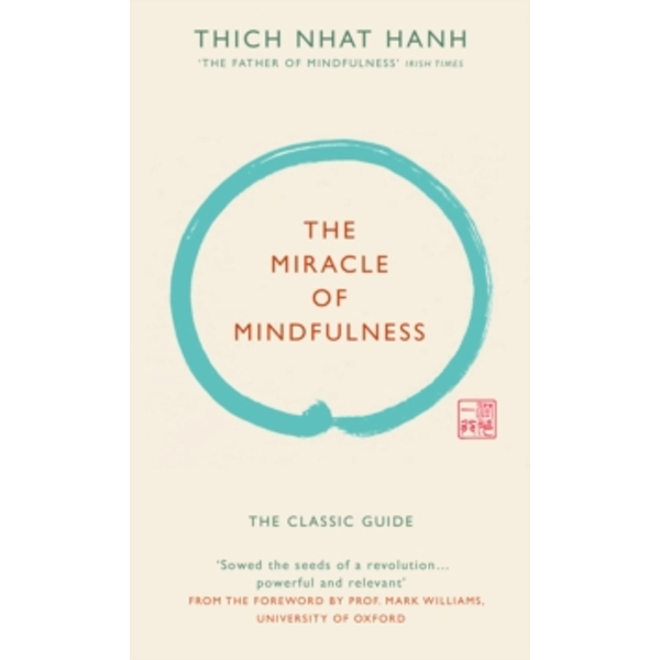 The Miracle of Mindfulness (Gift edition) : The classic guide by the world's most revered master
