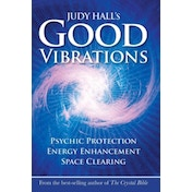 Judy Hall's Good Vibrations: Psychic Protection, Energy Enhancement and Space Clearing by Wessex Astrologer Ltd (Paperback, 2008)