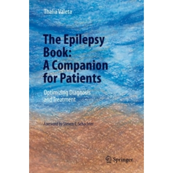 The Epilepsy Book: A Companion for Patients : Optimizing Diagnosis and Treatment