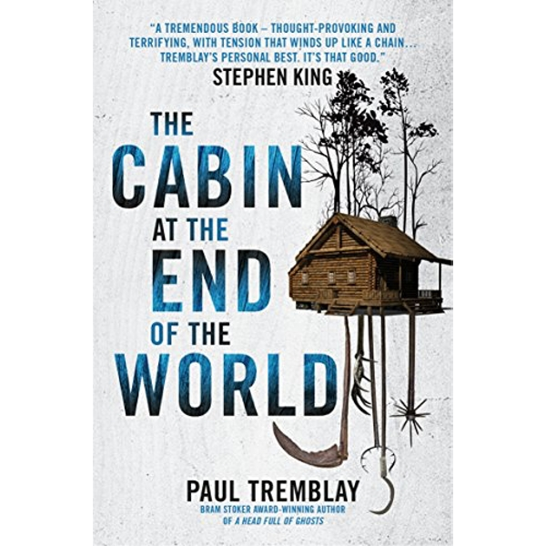 The Cabin at the End of the World  Paperback / softback 2018
