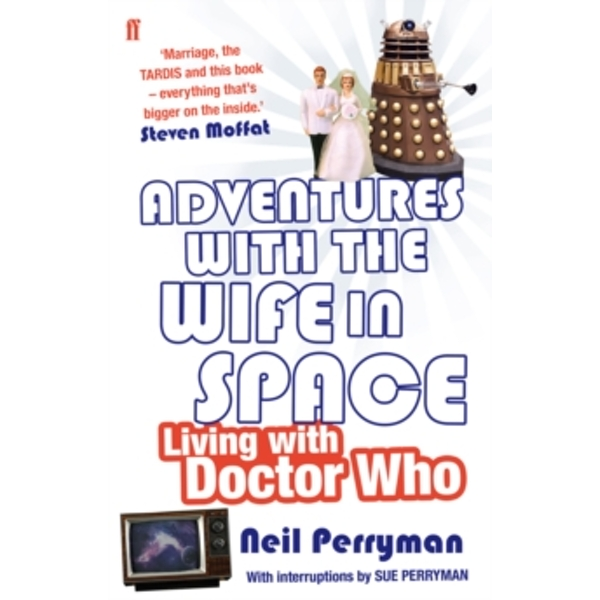 Adventures With the Wife in Space : Living With Doctor Who