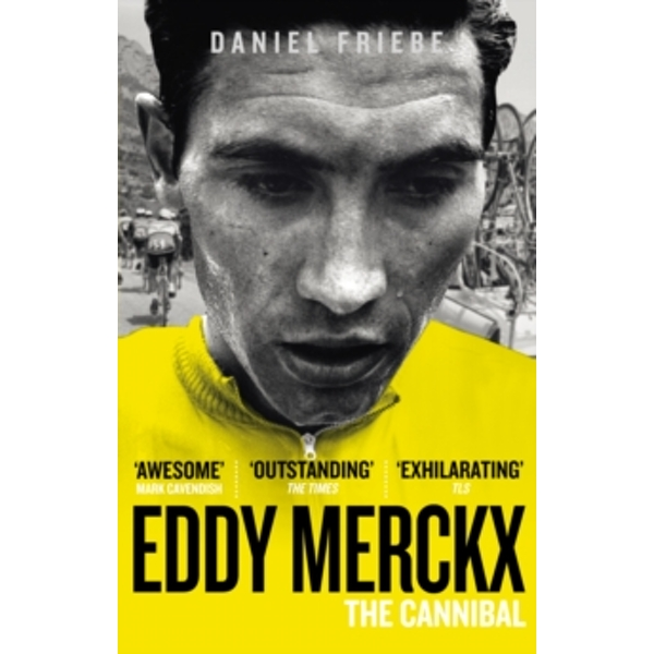Eddy Merckx: The Cannibal by Daniel Friebe (Paperback, 2012)