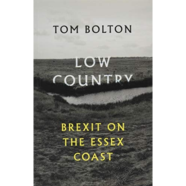 Low Country Brexit on the Essex Coast Paperback / softback 2018