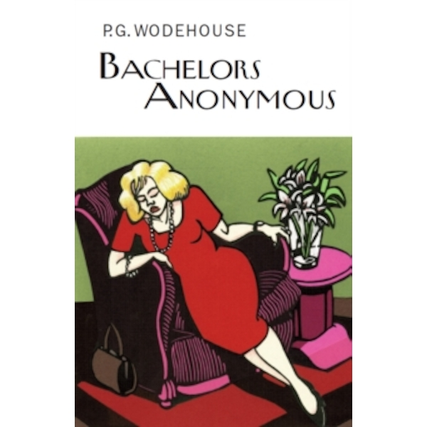 Bachelors Anonymous by P. G. Wodehouse (Hardback, 2012)