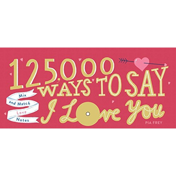 125,000 Ways to Say I Love You Mix and Match Love Notes Spiral bound 2019