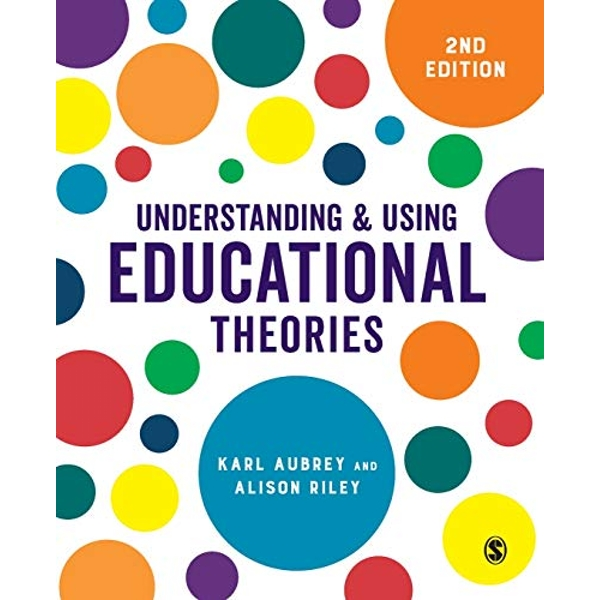 Understanding and Using Educational Theories  Paperback / softback 2018