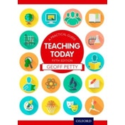 Teaching Today a Practical Guide by Geoff Petty (Paperback, 2014)
