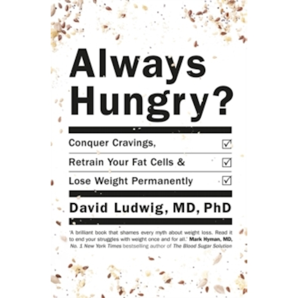 Always Hungry? : Conquer cravings, retrain your fat cells and lose weight permanently