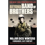 Beyond Band of Brothers: The War Memoirs of Major Dick Winters by Cole C. Kingseed, Dick Winters (Paperback, 2011)
