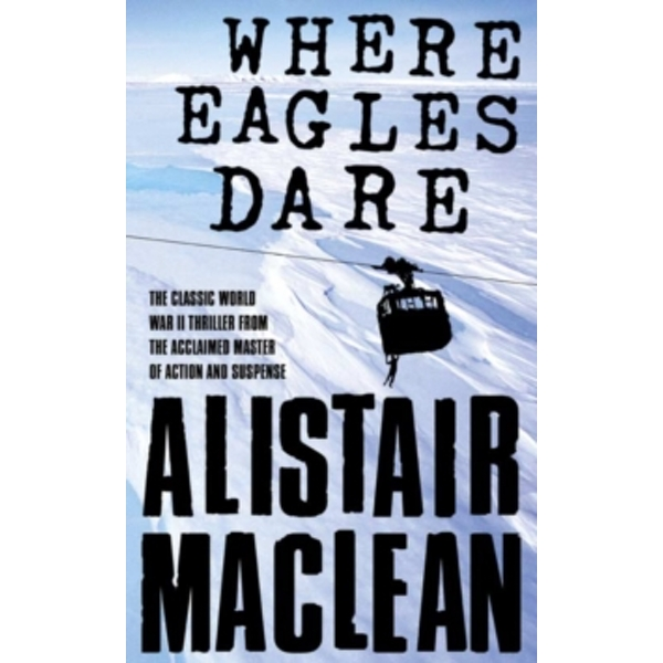 Where Eagles Dare by Alistair MacLean (Paperback, 1987)