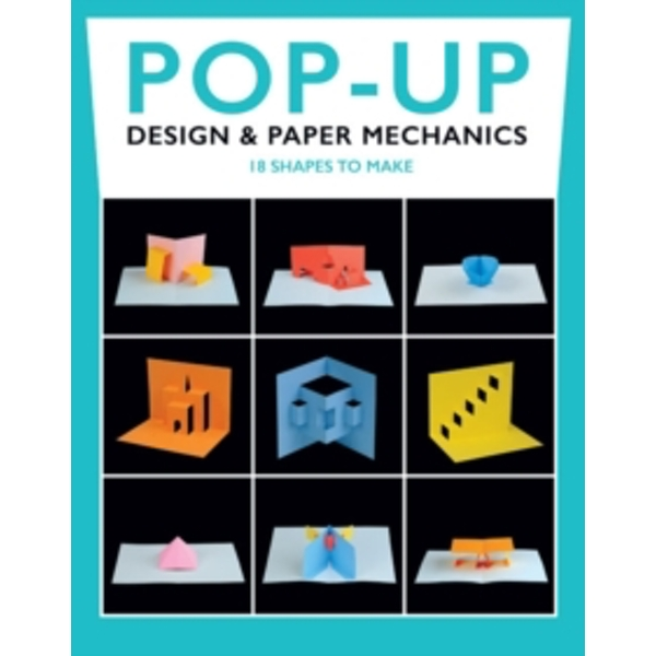 Pop-Up Design & Paper Mechanics : 18 Shapes to Make