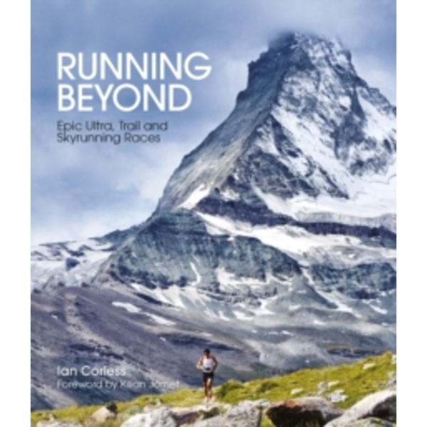 Running Beyond : Epic Ultra, Trail and Skyrunning Races