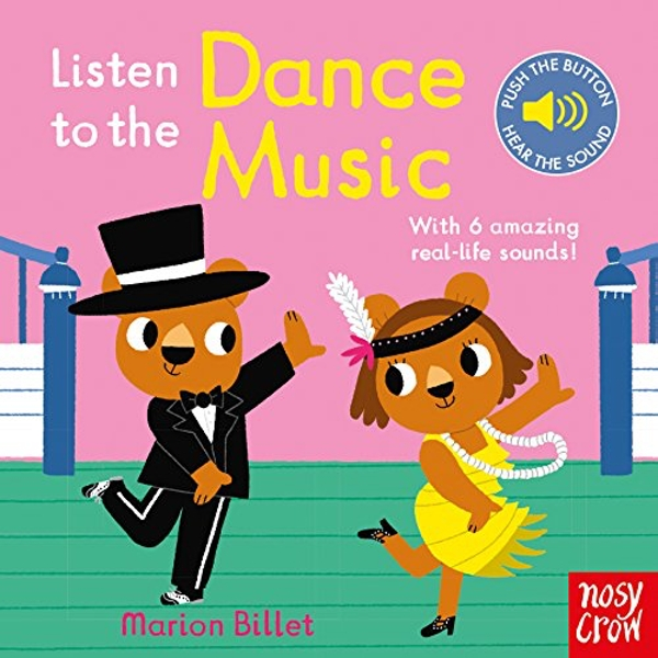 Listen to the Dance Music by Nosy Crow Ltd (Board book, 2017)