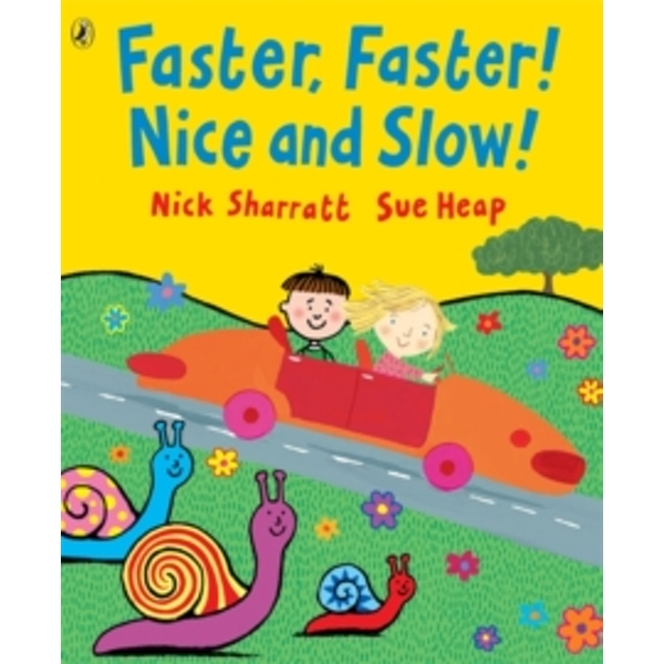 Faster, Faster, Nice and Slow by Sue Heap, Nick Sharratt (Paperback, 2006)