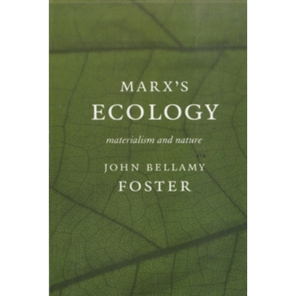 Marx's Ecology: Materialism and Nature by John Bellamy Foster (Paperback, 2000)