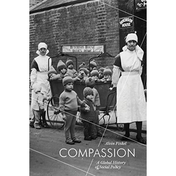 Compassion A Global History of Social Policy Paperback / softback 2018