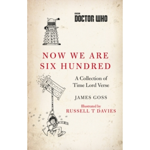 Doctor Who: Now We Are Six Hundred : A Collection of Time Lord Verse