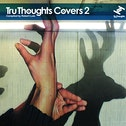 Various Artists - Tru Thoughts Covers 2 Vinyl
