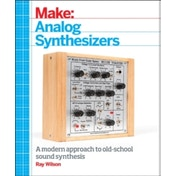Make: Analog Synthesizers: Make Electronic Sounds the Synth-DIY Way by Ray Wilson (Paperback, 2013)
