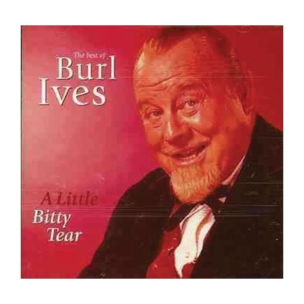 Burl Ives - A Little Bitty Tear: The Best Of CD