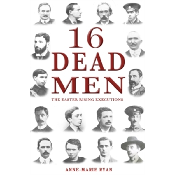 16 Dead Men : The Easter Rising Executions