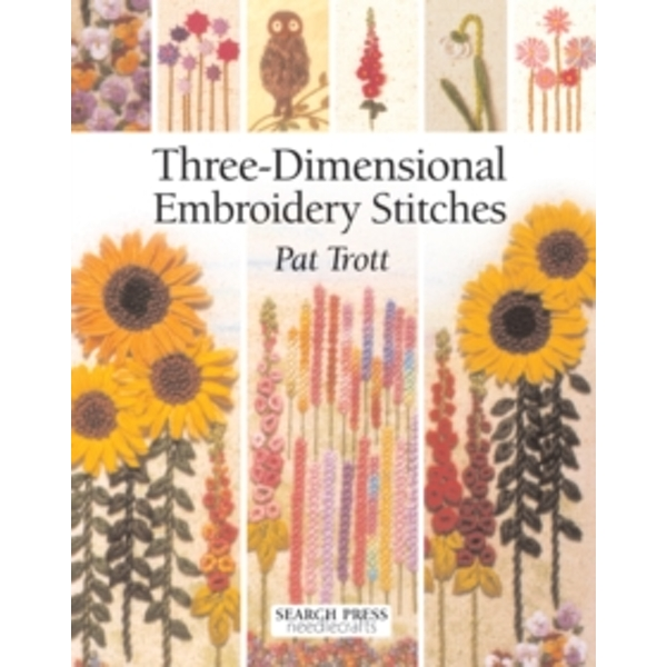Three-Dimensional Embroidery Stitches by Pat Trott (Paperback, 2005)