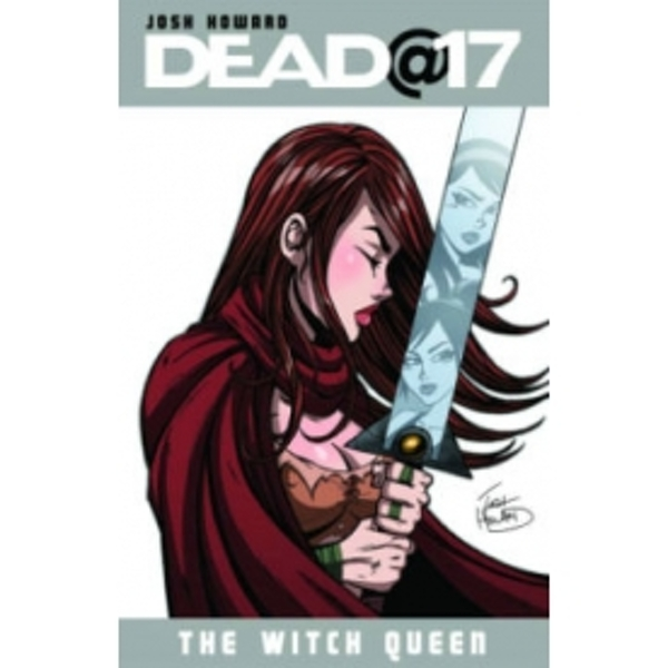 Dead@17 Volume 6: The Witch Queen TP