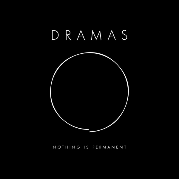 Dramas - Nothing Is Permanent Vinyl