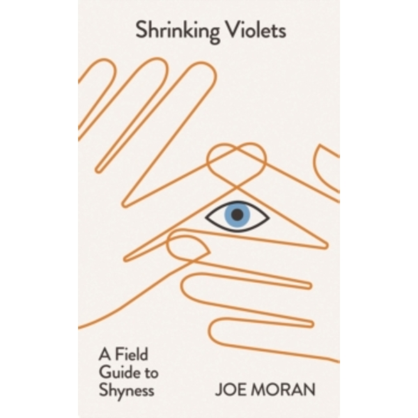 Shrinking Violets : A Field Guide to Shyness