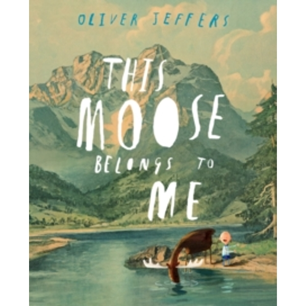 This Moose Belongs to Me by Oliver Jeffers (Paperback, 2013)