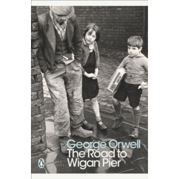 The Road to Wigan Pier by George Orwell (Paperback, 2001)