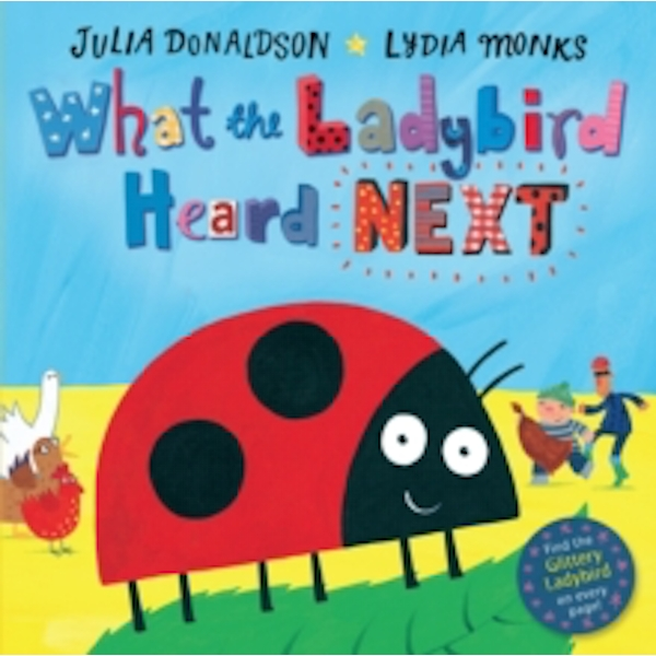 What the Ladybird Heard Next by Julia Donaldson (Board book, 2017)