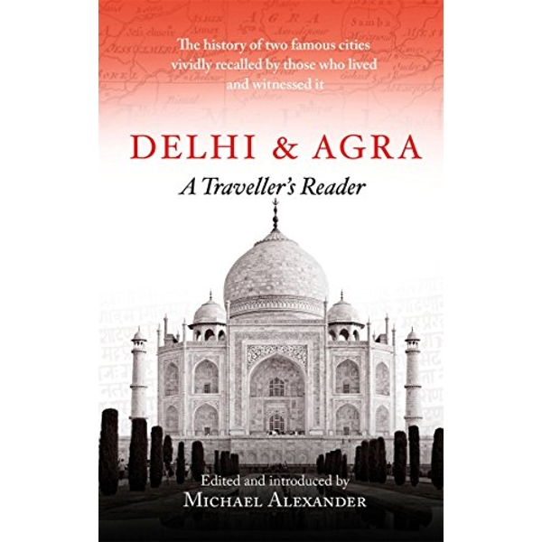 Delhi and Agra A Traveller's Reader Paperback / softback 2018
