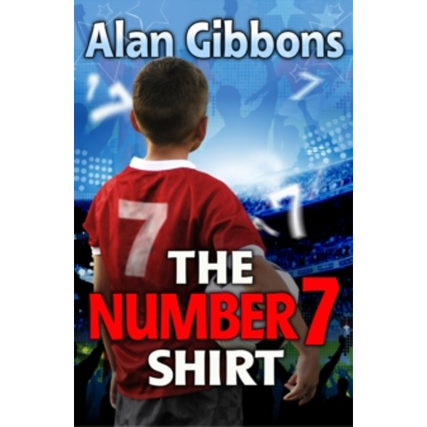 The Number 7 Shirt by Alan Gibbons (Paperback, 2012)