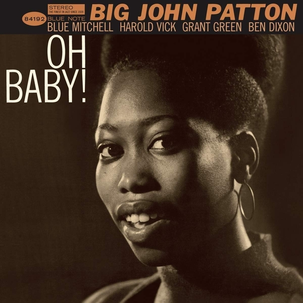 Big John Patton - Oh Baby! (Feat. Grant Green & Blue Mitchell) Vinyl