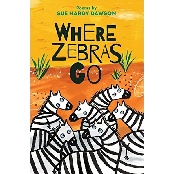 Where Zebras Go: Poems by Sue Hardy-Dawson (Paperback, 2017)