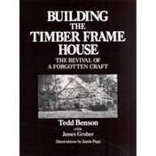 Building the Timber Frame House by Tedd Benson (Paperback, 1981)