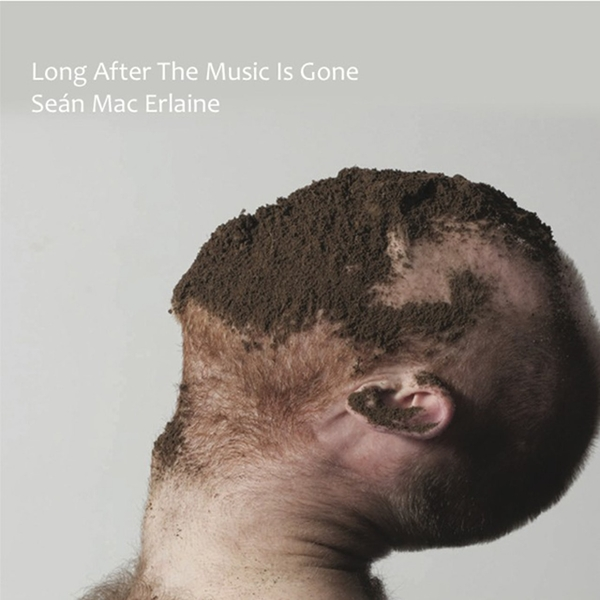 Seán Mac Erlaine ‎– Long After The Music Is Gone Vinyl