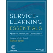 Service-Learning Essentials: Questions, Answers, and Lessons Learned by Barbara C. Jacoby (Paperback, 2014)