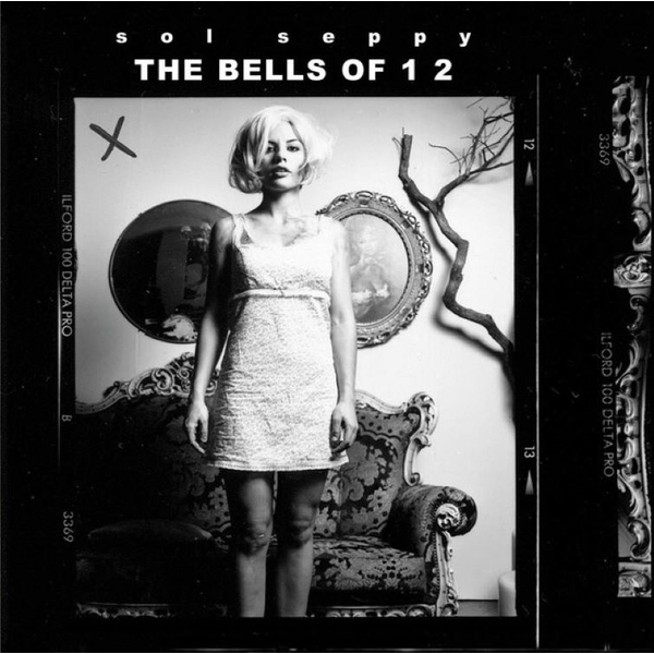 Sol Seppy - The Bells Of 1 2 Limited Edition Vinyl