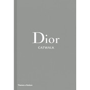 Dior Catwalk: The Complete Collections by Alexander Fury, Adelia Sabatini (Hardcover, 2017)