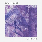 Cavalier Song - A Deep Well Vinyl