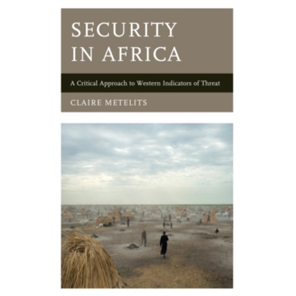 Security in Africa : A Critical Approach to Western Indicators of Threat