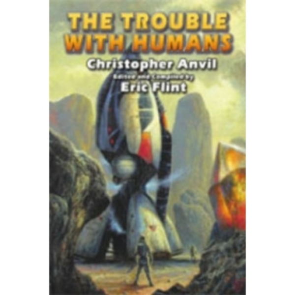 The Trouble with Humans by Eric Flint, Christopher Anvil (Paperback, 2007)